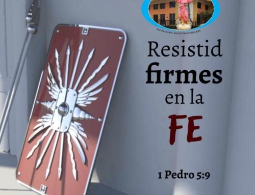 RESISTAMOS FIRMES EN LA FE, 1Pe, 5,8-9