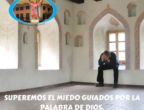 SUPEREMOS EL MIEDO GUIADOS POR LA PALABRA DE DIOS.