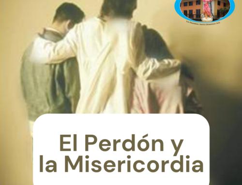 EL PERDÓN Y LA MISERICORDIA